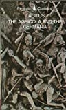 The Agricola and the Germania ( Classics S.)