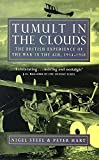 img - for Tumult in the Clouds: British Experience of War in the Air, 1914-18 book / textbook / text book