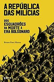 A república das milícias: Dos esquadrões da morte à era Bolsonaro