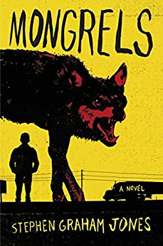 Mongrels: A Novel by [Jones, Stephen Graham]
