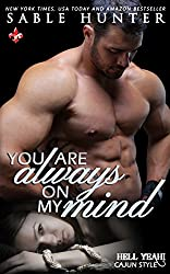 You Are Always on My Mind: Hell Yeah! (Hell Yeah! -Cajun Style Book 17)