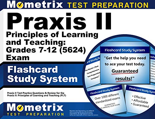 Praxis II Principles of Learning and Teaching: Grades 7-12 (0624) Exam Flashcard Study System: Praxis II Test Practice Questions & Review for the ... of Learning and Teaching (PLT) (Cards)