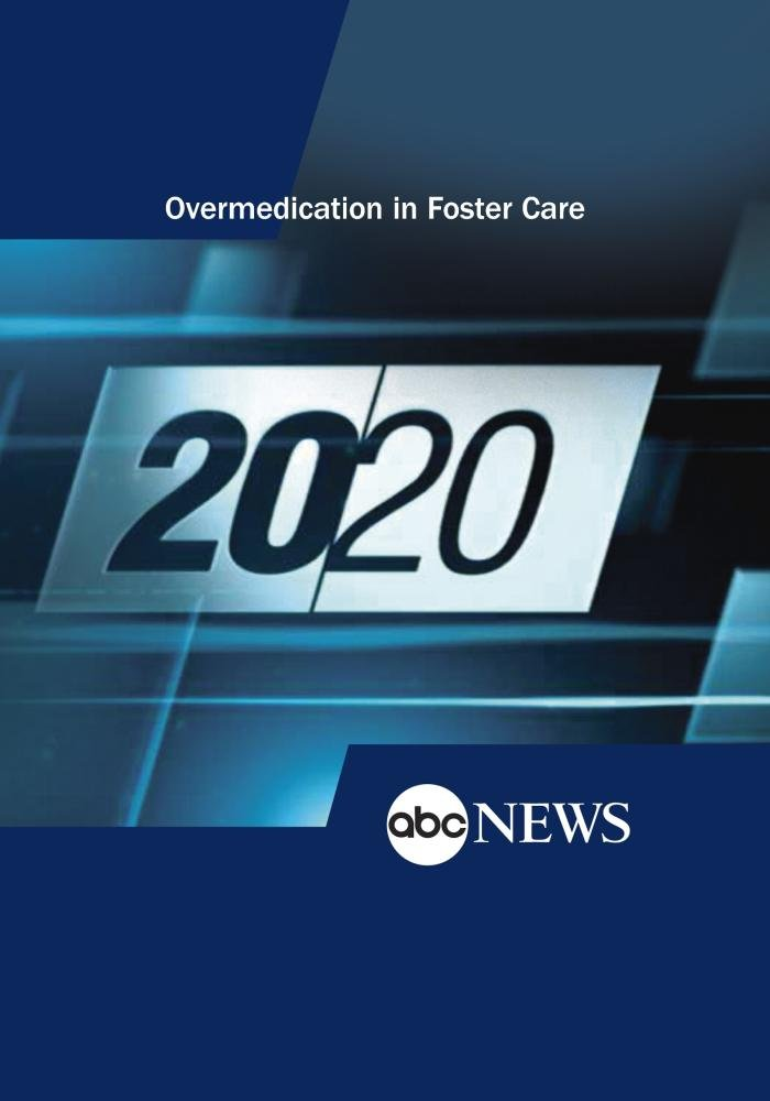 20/20: Overmedication in Foster Care: 12/2/11