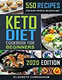 Keto Diet Cookbook For Beginners: 550 Recipes For Busy People on Keto Diet (Keto Recipes for Beginners)