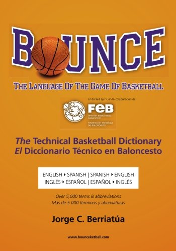Bounce: The Language of the Game of Basketball (English and Spanish Edition) by BookSurge Publishing