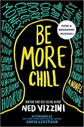 Amazon.com: Be More Chill (9780786809967): Vizzini, Ned: Books