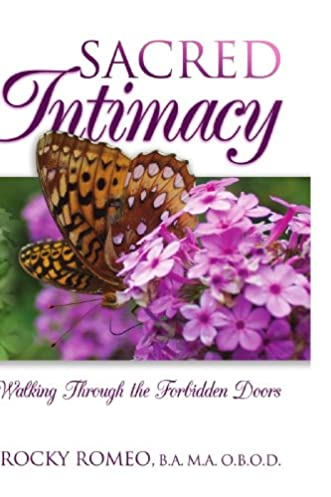 Sacred Intimacy: Walking Through the Forbidden Doors: Rocco Romeo: 9781450005739: Amazon.com: Books