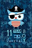 11 Year Old Boy Journal: Pirate Owl Happy Birthday Notebook - Wide Ruled and Blank Framed Sketchbook...
