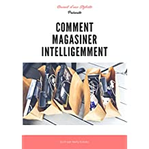 Comment Magasiner Intelligemment  (French Edition)