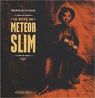 Le rêve de Meteor Slim par Frantz Duchazeau