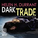 Dark Trade: DCI Greco, Book 3 Audiobook by Helen H. Durrant Narrated by Nicholas Camm