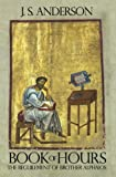 Book of Hours: The Beguilement of Brother Alphaios