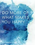 "Manuscript Paper; Do More of What Makes You Happy: 8.5"" x 11"" 12 Stave Music Composition Notebook / Staff Paper / Blank Sheet Music (Music Notebook and Songwriting Journals)"