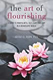 The Art of Flourishing: A Guide to Mindfulness, Self-Care, and Love in a Chaotic World