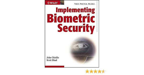 Implementing Biometric Security: John Chirillo, Scott Blaul