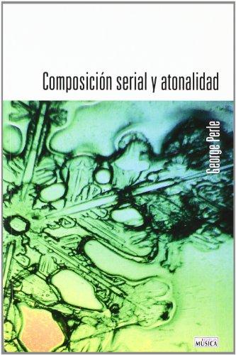 Descargar Libro Composicion Serial Y Atonalidad ) George Perle