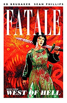 Fatale (Book Three): West of Hell by Ed Brubaker