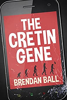 The Cretin Gene by [Ball, Brendan]