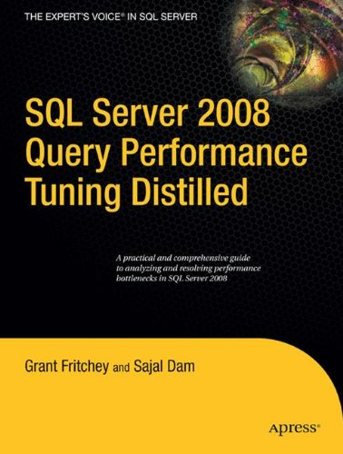 Read Online SQL Server 2008 Query Performance Tuning Distilled (Expert's Voice in SQL Server) PDF