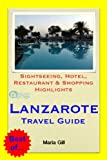 Lanzarote, Canary Islands (Spain) Travel Guide - Sightseeing, Hotel, Restaurant & Shopping Highlights (Illustrated)