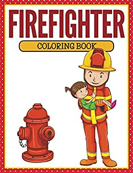 Firefighter Coloring Book: Coloring Books for Kids (Art Book ...