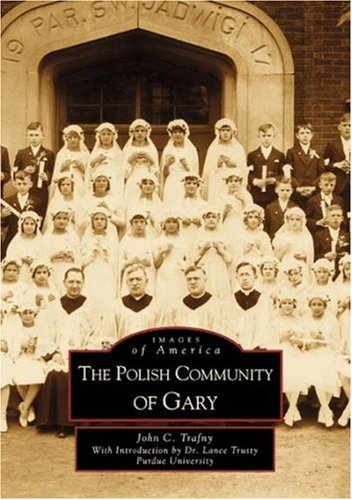 Polish Community of Gary, The  (IN)   (Images of America) pdf epub
