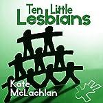 Ten Little Lesbians   Kate McLachlan