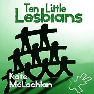 Ten Little Lesbians Audiobook