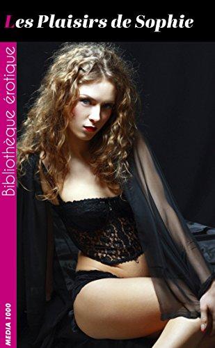 Les Plaisirs de Sophie (French Edition)