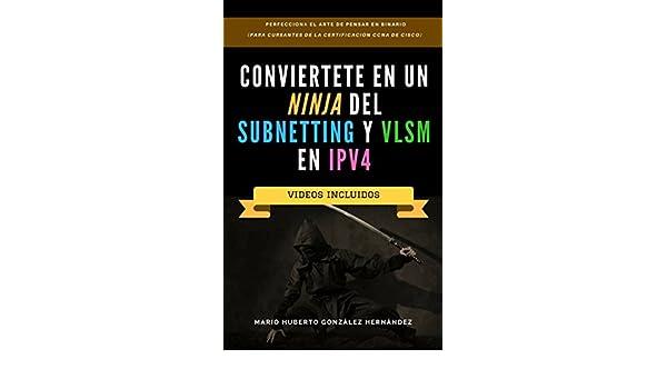 Conviértete en un NINJA del Subnetting y VLSM en IPv4 ...