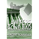 Lawyers Gone Bad (Lawyers Gone Bad Series Book 1)