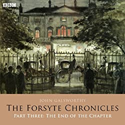 The Forsyte Chronicles: Part Three: The End of the Chapter (Dramatised)