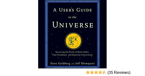 Amazon A Users Guide To The Universe Surviving The Perils Of