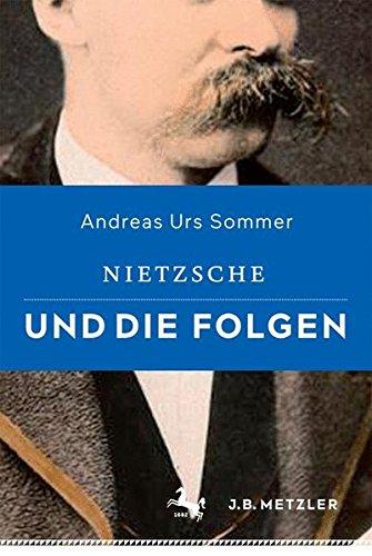 Nietzsche und die Folgen