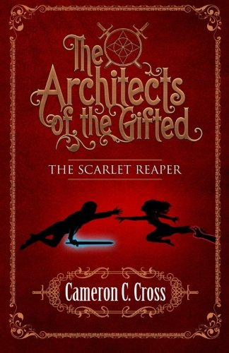 The Architects of the Gifted: The Scarlet Reaper (Volume (Scarlet Cross)