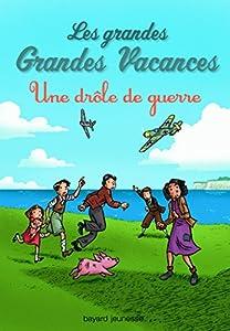 """Afficher """"Les grandes grandes vacances n° 1<br /> Une drôle de guerre"""""""