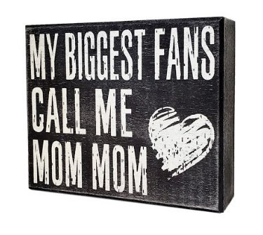 JennyGems - My Biggest Fans Call Me Mom Mom - Mommom Gifts - MomMom - Stand Up Sign - Wooden Stand Up Box Sign - Mom Mom Gift Series Mom-mom