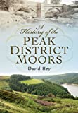 img - for A History of the Peak District Moors book / textbook / text book