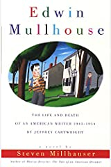Edwin Mullhouse: The Life and Death of an American Writer 1943-1954 by Jeffrey Cartwright (Vintage Contemporaries) Kindle Edition