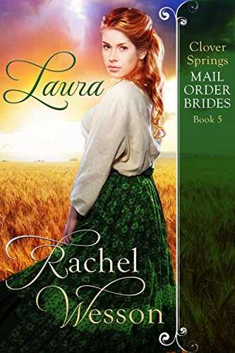 Laura: Clover Springs Mail Order Brides 5 (Bride Sharing With Best Friends)