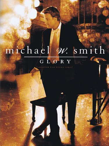 Glory Adapted For Piano Solo Michael W. -