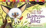 Say It With/Diga con Skippyjon Jones, Judy Schachner, 0448448181