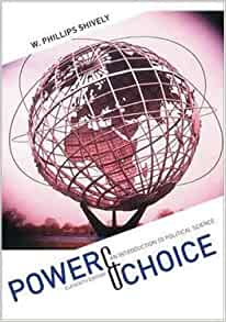 an overview of the book power and choice by w phillips shively The learning resource centre is pleased to announce the 124 newly added books and 15  3 power & choice :  shively, w phillips ja66 s47 2014.