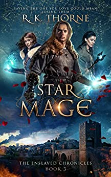 Star Mage (The Enslaved Chronicles Book 3) by [Thorne, R. K.]