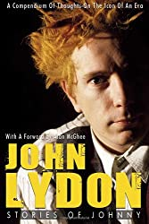 John Lydon: Stories of Johnny: A Compendium of Thoughts on the Icon of an Era