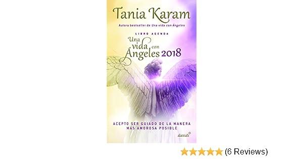 LIBRO AGENDA UNA VIDA CON ANGELES 2018: TANIA KARAM ...