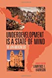 Underdevelopment Is a State of Mind: The Latin American Case