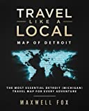 Travel Like a Local - Map of Detroit: The Most Essential Detroit (Michigan) Travel Map for Every Adventure
