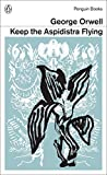 Keep the Aspidistra Flying (Penguin Modern Classics)