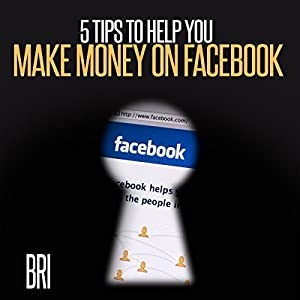 5 Tips to Help You Make Money on Facebook Audiobook